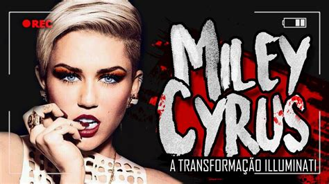 miley cyrus illuminati miley cyrus a transforma 199 195 o illuminati satanismo