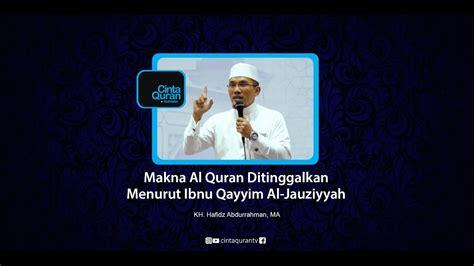 Al Quran Al Hafidz makna al quran ditinggalkan menurut ibnu qayyim al jauziyyah kh hafidz abdurrahman ma