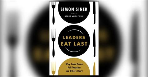 libro leaders eat last why why no one goes hungry when leaders eat last