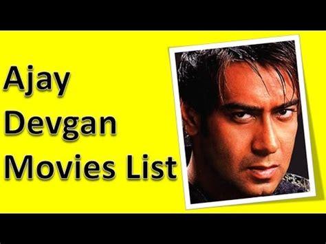 ajay devgan film list ajay devgan movies list youtube