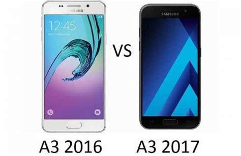 3 samsung galaxy a3 2017 samsung galaxy a3 2017 vs galaxy a3 2016