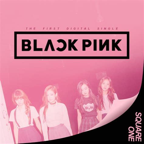 blackpink remix blackpink square one by tsukinofleur on deviantart