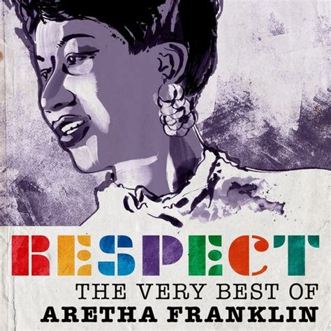top 25 best respect aretha aretha franklin respect the best of