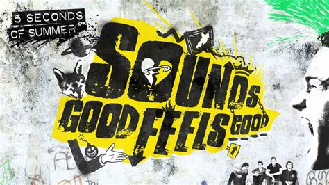 good feels good album cover 5 seconds of summer sounds 5 sos of summer sounds good feels good youtube