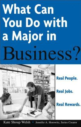 What Can You Do With Accounting Degree And Mba by What Can You Do With A Major In Business By A