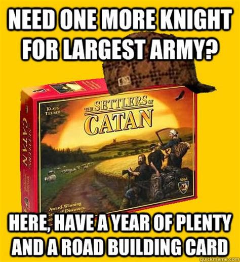 Settlers Of Catan Meme - pictures that are too real for people who play settlers of