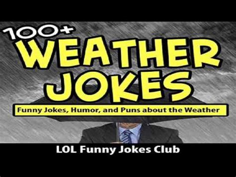 funny hot weather jokes weather jokes 100 funny jokes humor and comedy about the