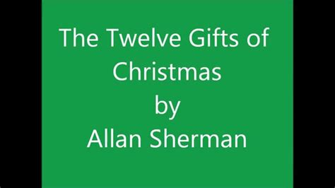 the twelve gifts of christmas by allan sherman youtube
