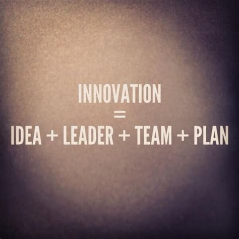 Best Innocation Ideas For Who Did Mba by 51 Best Innovation Quotes Images On Innovation