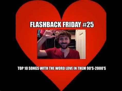 2000 s songs with love in the title flashback friday 25 top 10 songs with the word love in
