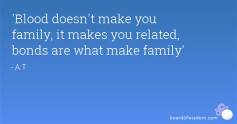 what makes a family families are built in many different ways books blood doesn t make you family it makes you related