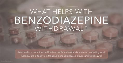 Exepiebce Of Detox On Benzodiazepines by What Helps With Benzodiazepine Withdrawal