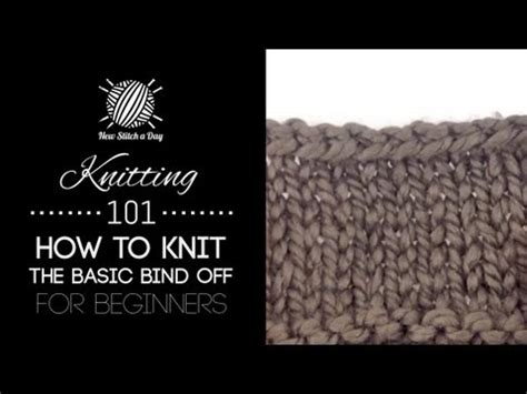 how to bind in knitting knitting 101 how to bind for beginners 7 of 7