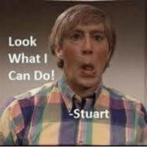 Stuart Mad Tv Meme - 25 best memes about look what i can do stuart look what