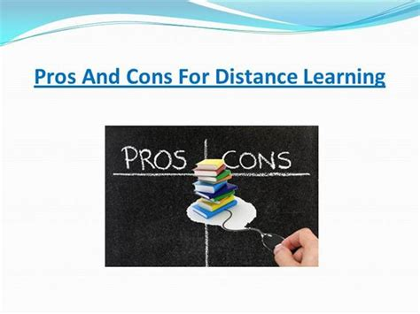 Distance Learning Mba Pros And Cons by Pros And Cons For Distance Learning Authorstream