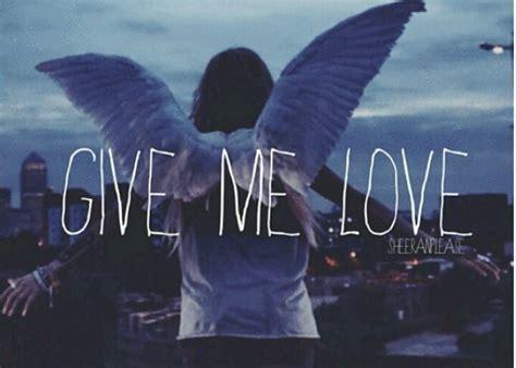 ed sheeran give me love lyrics give me love ed sheeran quotes of the day pinterest