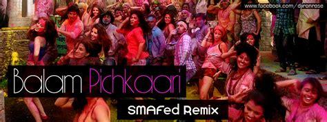 badtameez dil remix 2013 dj chinmay yeh jawaani hai deewani balam pichkari smafed remix