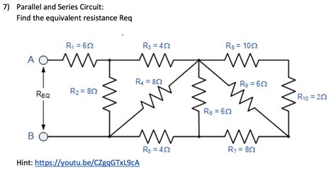 resistance in parallel and series questions parallel and series circuit find the equivalent re chegg