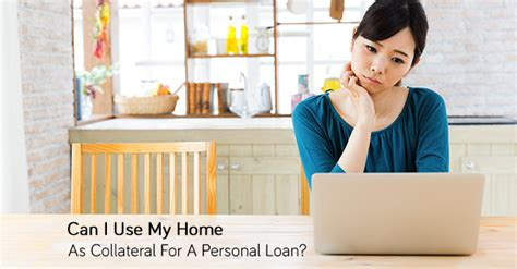 can you use your house as collateral for a loan can i use a personal loan to buy a house 28 images