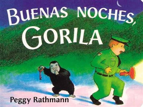 libro good night gorilla buenas noches gorila by peggy rathmann board book barnes noble 174