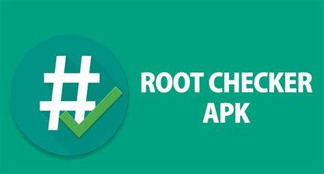 apk root checker root checker apk free for android version