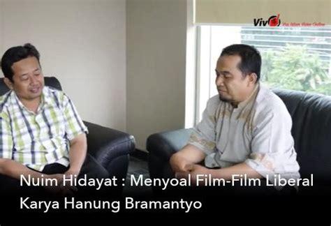 film soekarno karya hanung bramantyo video wawancara nuim hidayat menyoal film film liberal