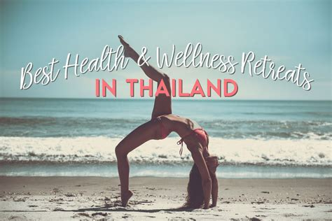 Best Health Detox Retreats In The World by 5 Of The Best Health And Wellness Retreats In Thailand To