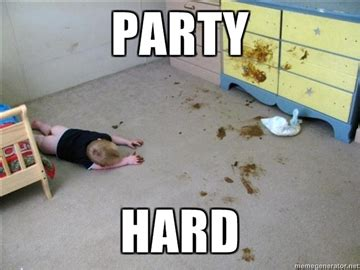 Meme Party Hard - party hard meme baby poop image memes at relatably com
