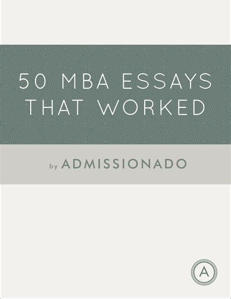 50 Mba Essays That Worked Pdf essays that worked book drureport831 web fc2