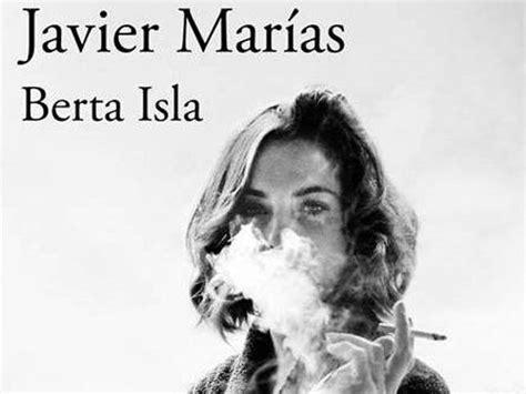 libro berta isla spanish edition javier marias berta isla nuovo libro anticipazioni una