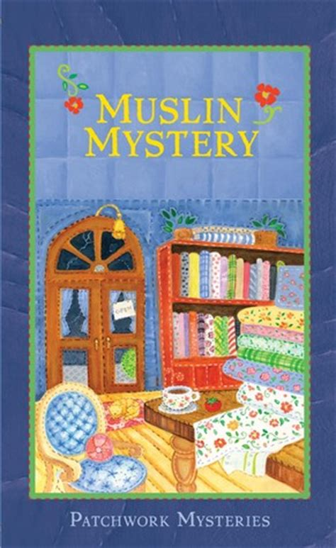 Patchwork Mysteries - muslin mystery patchwork mysteries 3 by vera dodge
