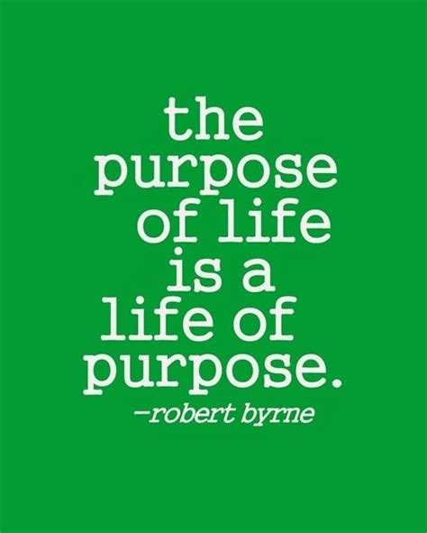 biography purpose the purpose of life is a life of purpose inspirational