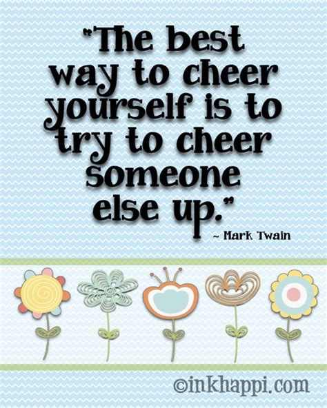 8 Ways To Cheer Up Your by Happy Quotes For The Week 7 8 13 Inkhappi