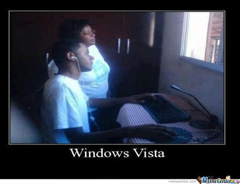 Windows Meme - windows vista by fritz97 meme center