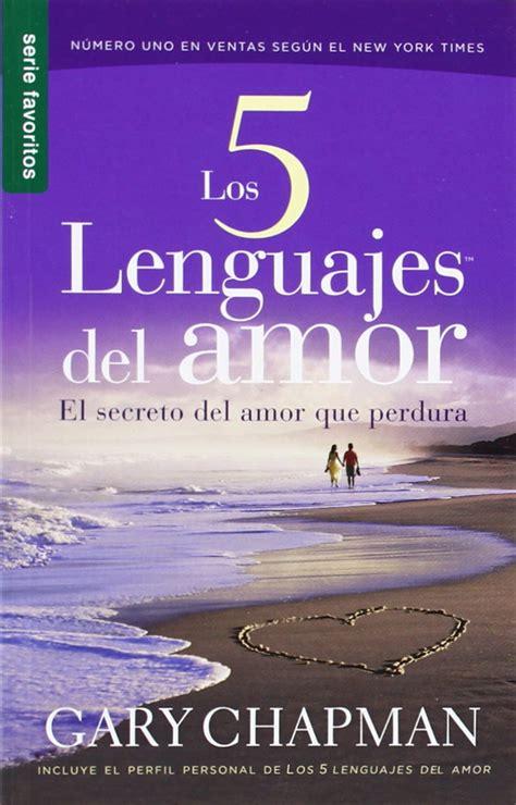 libro the 5 love languages los 5 lenguajes del amor gary chapman libro recomendado