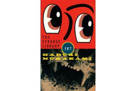 The Strange Library Ushardback haruki murakami s the strange library will be published in this december csmonitor