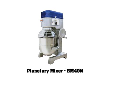 berjaya planetary mixer bm40n excel refrigeration bakery equipment manufacturers of bakery