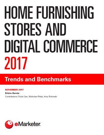 Home Furnishing Stores by Home Furnishing Stores And Digital Commerce 2017 Trends
