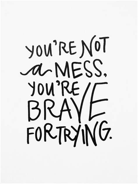great design quote quote number 579685 picture quotes best positive quotes you are brave today and always
