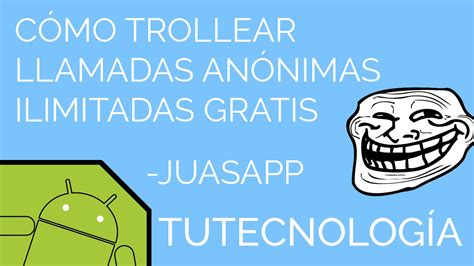 llamadas gratis trollear llamadas an 211 nimas gratis bromas juasapp