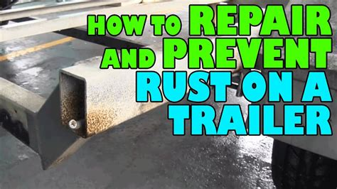 how to make a boat rust how to repair and prevent rust on a trailer youtube