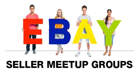 sellers ebay ebay seller meetup groups how they can help your e business