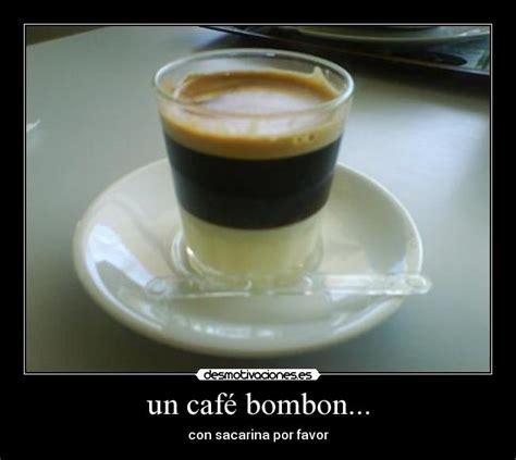 Cafe Memes - un caf 233 bombon desmotivaciones