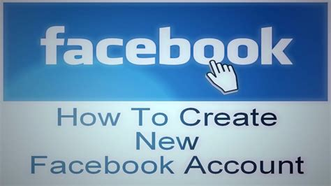 How To Create A New - how to create a new facebook account free how to open a