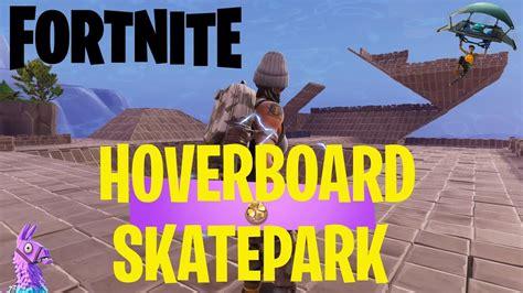fortnite hoverboard fortnite hoverboard skatepark