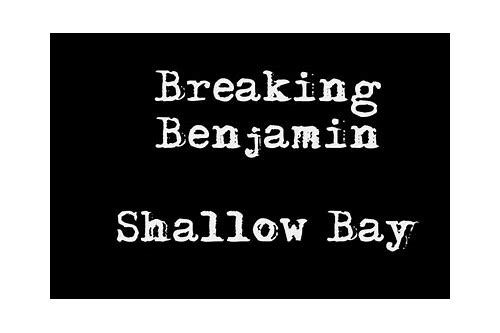 download lagu breaking benjamin shallow bay mp3