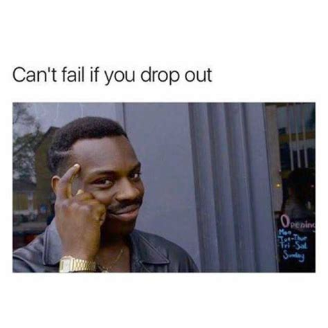Can T Tell If Meme - can t fail if you drop out roll safe with reece simpson
