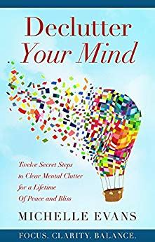 15 Ways To Declutter Your Mind by Declutter Your Mind Twelve Secret Steps To Clear Mental