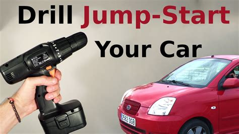 Car Types That Start With A by Jump Start Your Car Using A Battery From The Drill