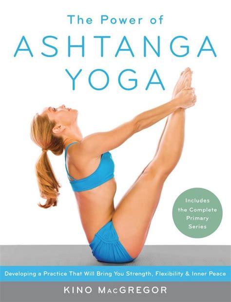 ashtanga yoga tutorial with kino 10 must have yoga accessories